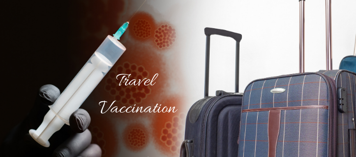 Travel Vaccination: An Overview, Benefits, and Expected Results